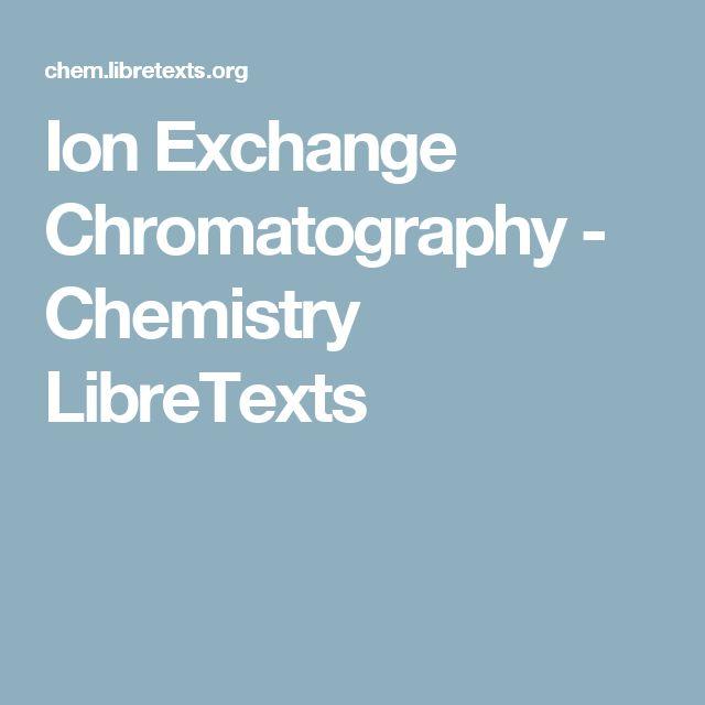 Ion Exchange Chromatography - Chemistry LibreTexts