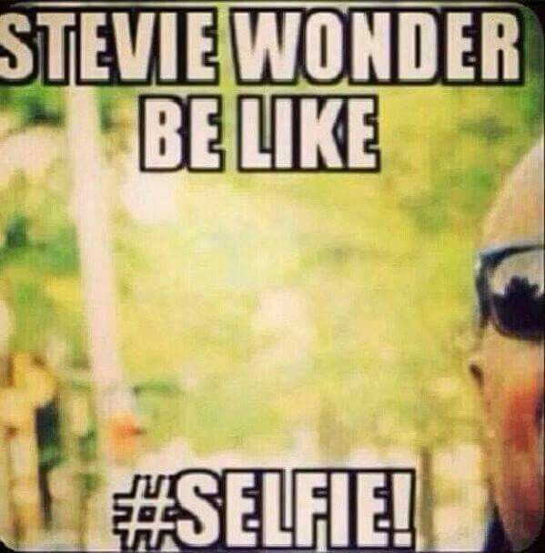 """Stevie Wonder be like... Selfie!"""