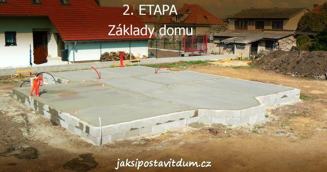2. ETAPA | ZÁKLADY DOMU | Betonování základové desky