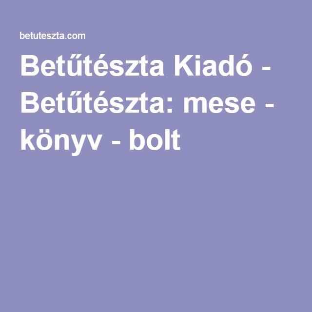 Betűtészta Kiadó - Betűtészta: mese - könyv - bolt