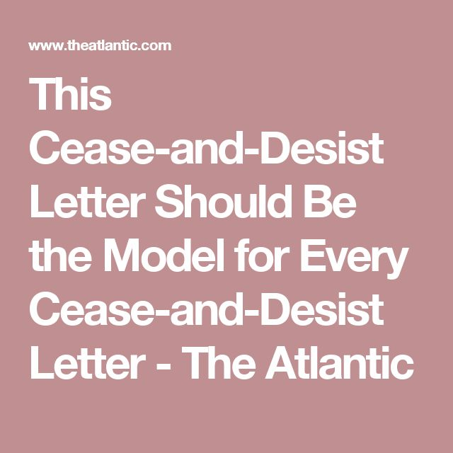 This Cease-and-Desist Letter Should Be the Model for Every Cease-and-Desist Letter - The Atlantic