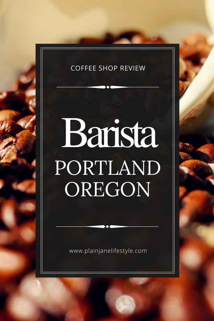 Coffee Shop Review - Barista - Portland, OR
