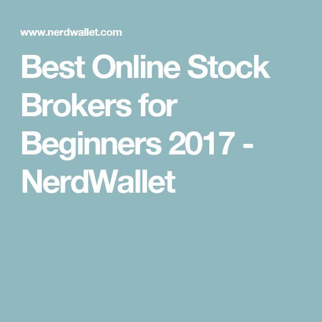 Best Online Stock Brokers for Beginners 2017 - NerdWallet