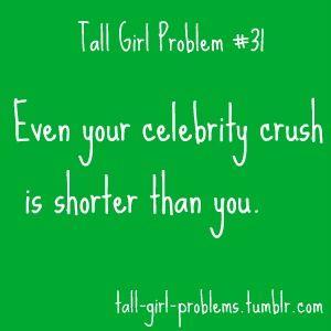 tall girl problems...Tallgirlproblems, Josh Hutcherson, Girls Problems, So True, Girls Probs, Tall Girl Problems, Inch Taller, Tall Girls, Bruno Mars