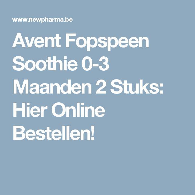 Avent Fopspeen Soothie 0-3 Maanden 2 Stuks: Hier Online Bestellen!