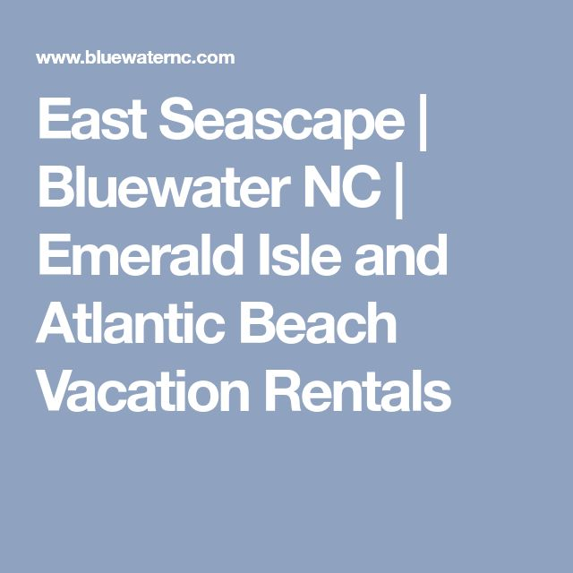 East Seascape | Bluewater NC | Emerald Isle and Atlantic Beach Vacation Rentals
