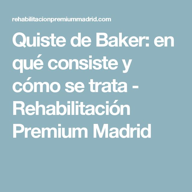 Quiste de Baker: en qué consiste y cómo se trata - Rehabilitación Premium Madrid