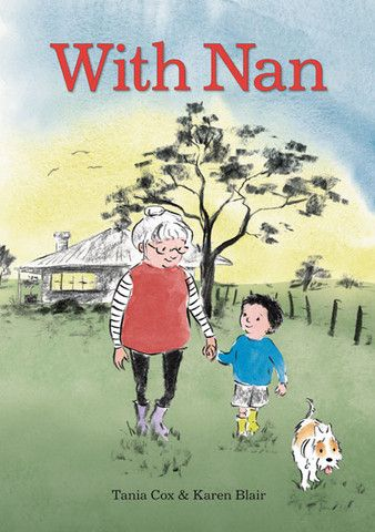 'With Nan' - a #childrensbook with words by #TaniaCox and #illustration by #KarenBlair.  Simon takes a #walk through the #bush with his #Nan and along the way finds out that things are not always what they seem.