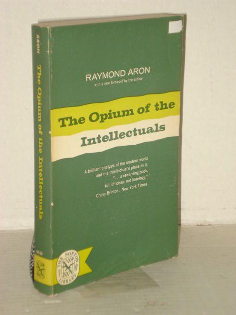 The Opium of the Intellectuals by Raymond Aron; Political, Sociology, Economics Progressive Books fah451bks.com