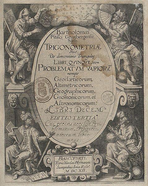 Bartholomaeus Pitiscus, Geometrie & Trigonometrie, 1612 http://en.wikipedia.org/wiki/File:Fotothek_df_tg_0004503_Geometrie_%5E_Trigonometrie.jpg