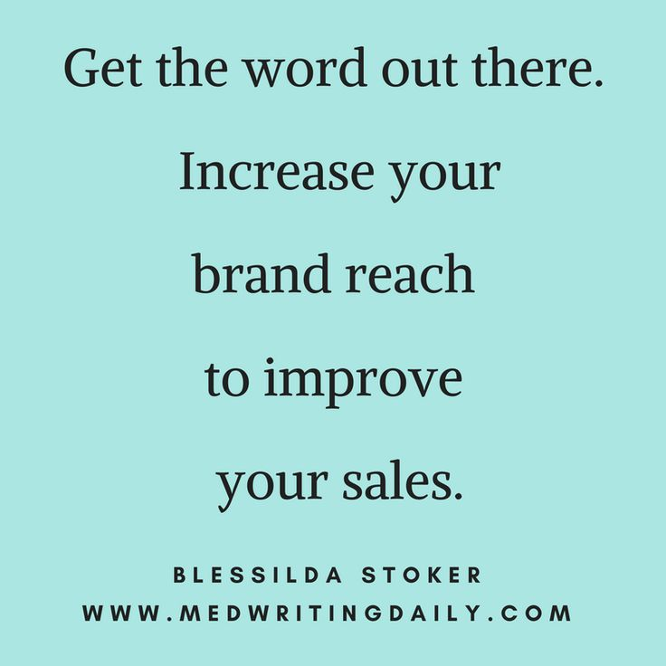 Get the word out there. Increase your brand reach to improve your sales.  Get your customers to sign-up for newsletters and increase your list size.   Prospects will help your list grow  - ultimately buying your products.  #copywriter #healthcare #medical #marketing