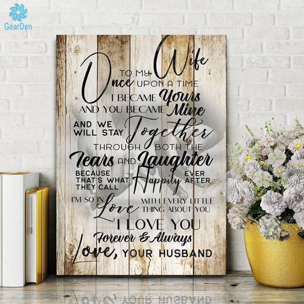 To My Wife Once Upon A Time I Became Yours And You Became Mine And We Always Stay Together Through B Room Wall Art Wall Art Living Room Dining Room Wall