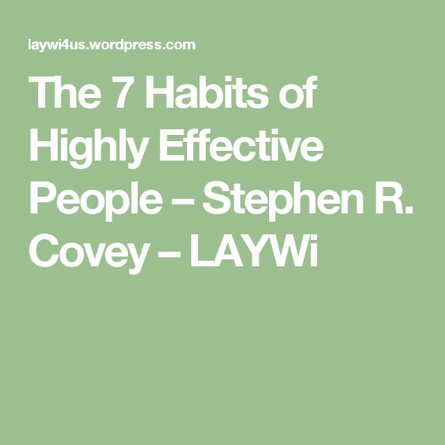 Seven Habits of Highly Effective People by Stephen R. Covey