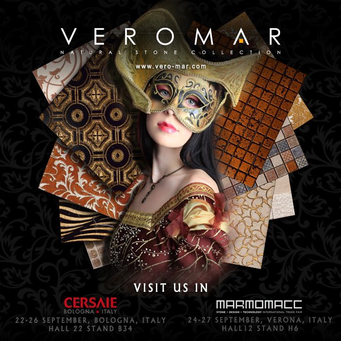 You are Kindly Invited!  Cersaie, Bologna, Italy (22-26 Sep) Hall 22, Stand B34  Marmomacc, Verona, Italy (24-27 Sep) Hall 12, Stand H6  #Veromar #NaturalStone #Tile #Mosaic #Marble #Travertine #Exhibition #Show #Fair #Cersaie #Marmomacc