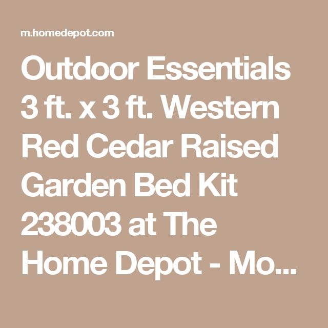 Outdoor Essentials 3 ft. x 3 ft. Western Red Cedar Raised Garden Bed Kit 238003 at The Home Depot - Mobile