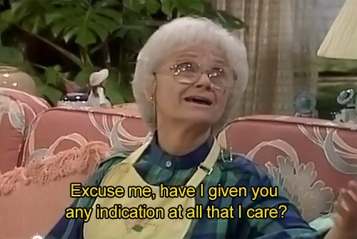 "20 Great ""Golden Girls"" Comebacks. I aspire to be this sassy when I'm old"