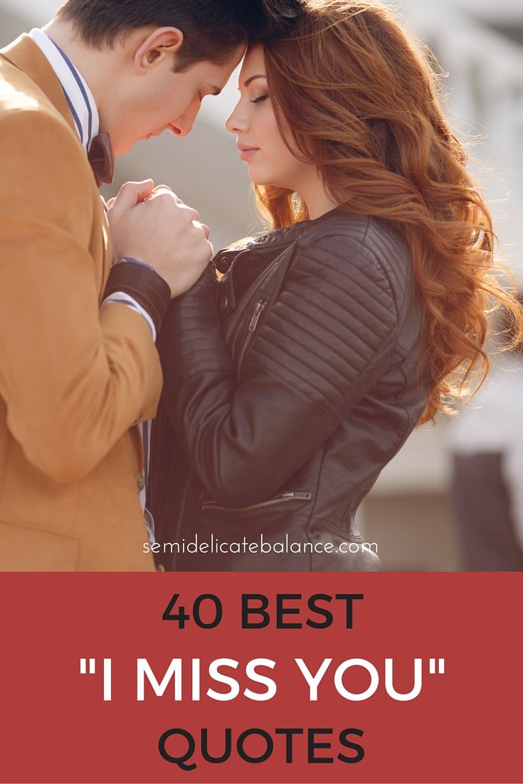 """40 Best """"I Miss You"""" Quotes, Tell them how much you miss them with these """"missing you"""" quotes"""