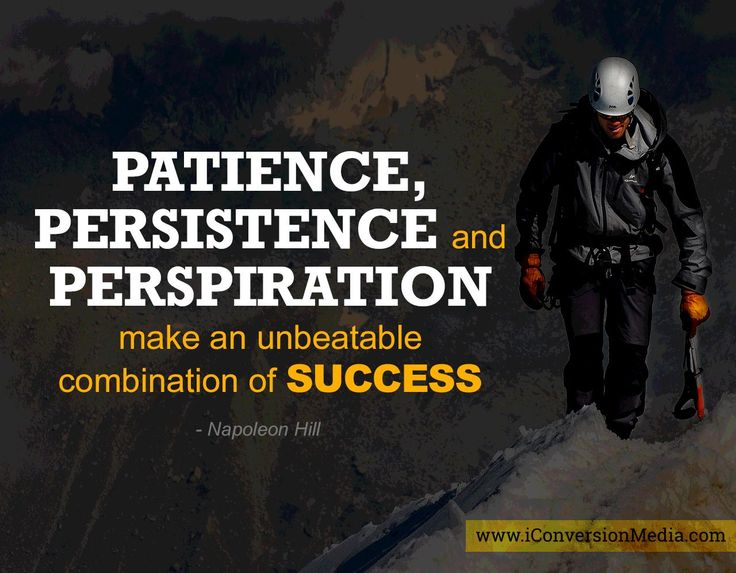 Patience persistence and perspiration make an unbeatable combination of success. - Napoleon Hill #quote