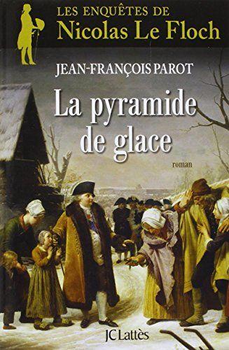 Amazon.fr - La Pyramide de glace: Une enquête de Nicolas Le Floch - Jean-François Parot - Livres