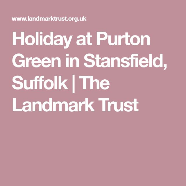 Holiday at Purton Green in Stansfield, Suffolk   The Landmark Trust
