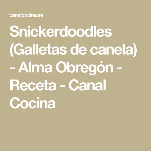 Snickerdoodles (Galletas de canela) - Alma Obregón - Receta - Canal Cocina