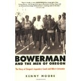 Bowerman and the Men of Oregon: The Story of Oregon's Legendary Coach and Nike's Cofounder (Paperback)By Kenny Moore