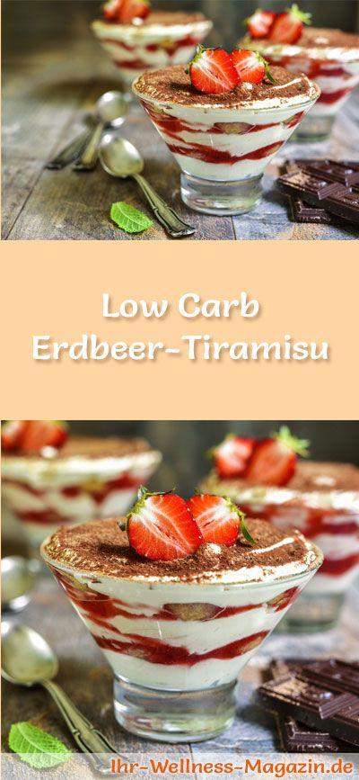 Rezept für Low Carb Erdbeer-Tiramisu - ein einfaches Dessert-Rezept für eine kalorienreduzierte, kohlenhydratarme Süßspeise ohne Zusatz von Zucker ...