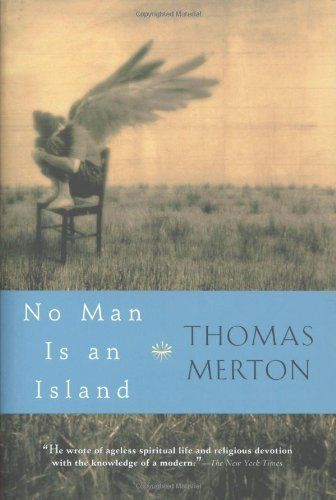 No Man Is an Island by Thomas Merton. $10.82. Publication: October 28, 2002. Author: Thomas Merton. Publisher: Mariner Books (October 28, 2002). Save 23% Off!