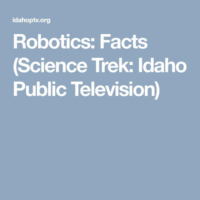 Robotics: Facts (Science Trek: Idaho Public Television)