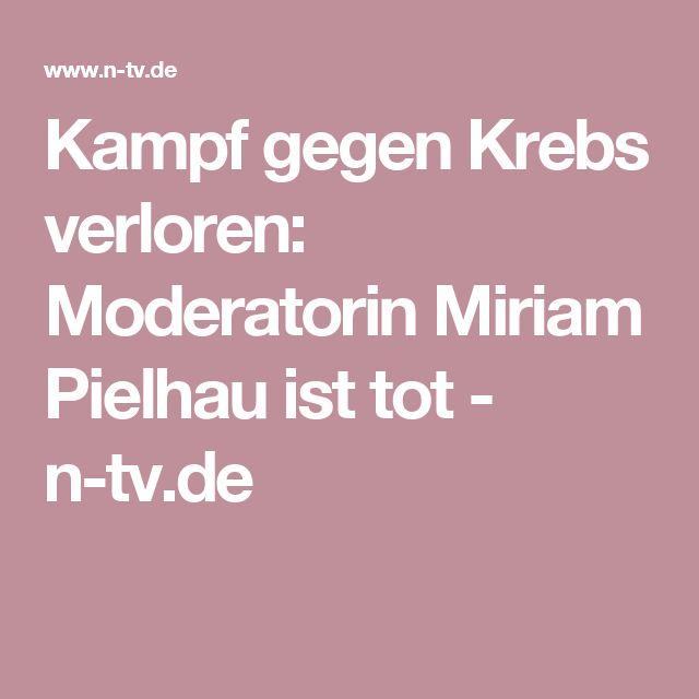 Kampf gegen Krebs verloren: Moderatorin Miriam Pielhau ist tot - n-tv.de