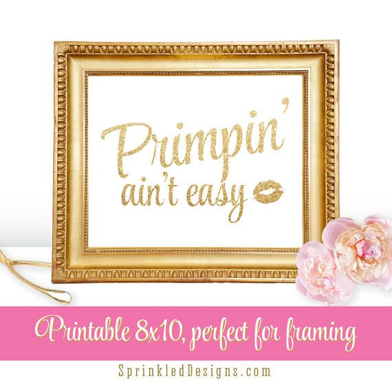 Primpin Ain't Easy Primping Printable Wall Art by SprinkledDesign