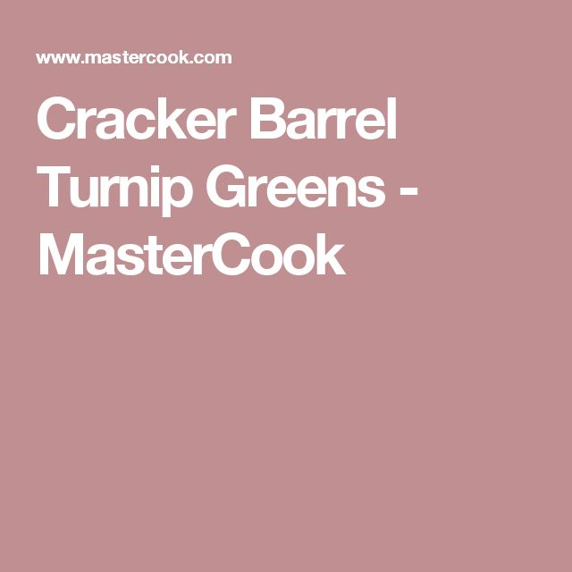 Cracker Barrel Turnip Greens - MasterCook