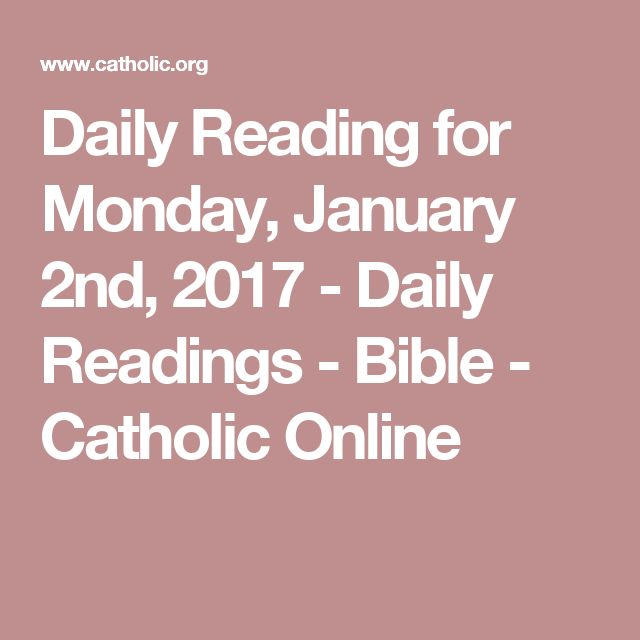 Daily Reading for Monday, January 2nd, 2017 - Daily Readings - Bible - Catholic Online
