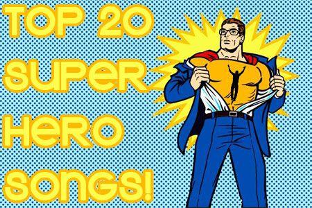 Top 20 Super Hero Songs Comic Book Music Pop Art