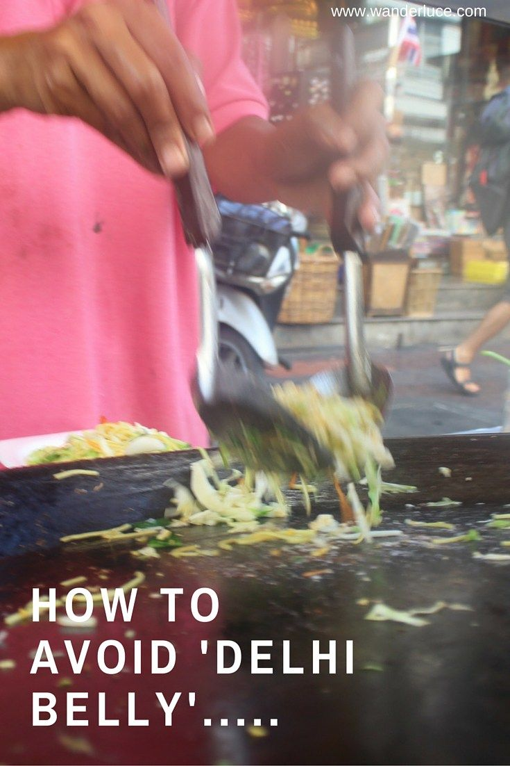 How to Avoid Delhi Belly. Travelling India | wanderluce.com