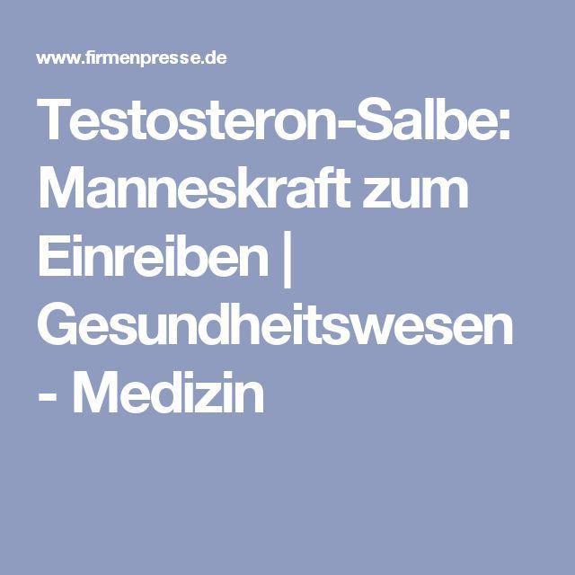 Testosteron-Salbe: Manneskraft zum Einreiben   Gesundheitswesen - Medizin