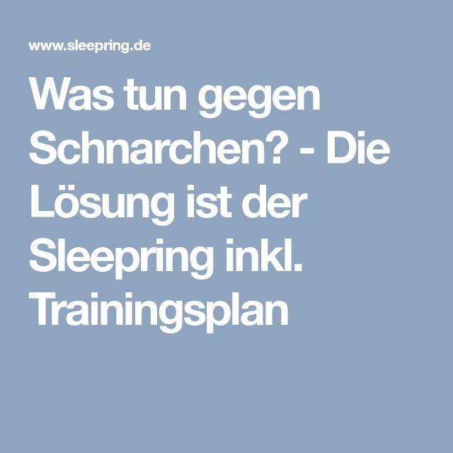 Was tun gegen Schnarchen? - Die Lösung ist der Sleepring inkl. Trainingsplan