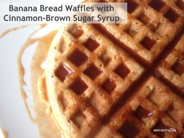 New Nostalgia: Banana Bread Waffles With Cinnamon- Brown Sugar Syrup # ...