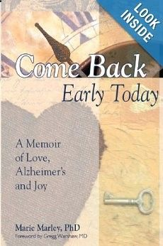 Come Back Early Today: What It Truly Means to Be a Soul Mate Despite Alzheimers   Alzheimers Reading Room
