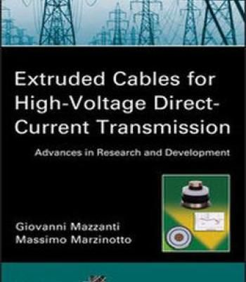 Extruded Cables For High-Voltage Direct-Current Transmission: Advances In Research And Development PDF
