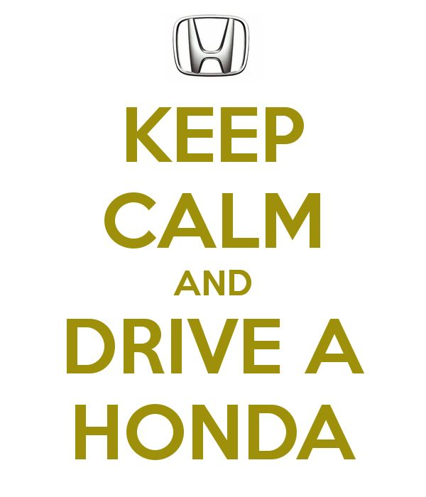 Keep Calm & Drive a Honda
