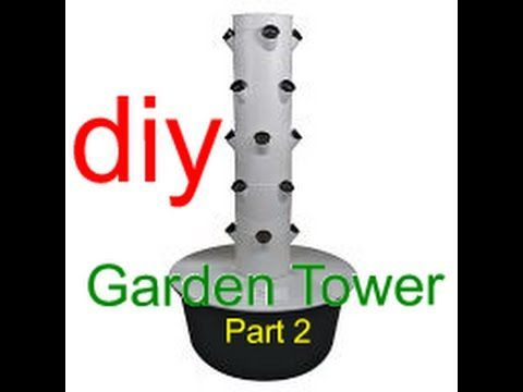 How to Make a Vertical Growing Tower for Aquaponics or Hydroponics: Part 2 - YouTube