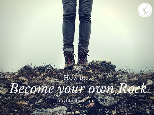 How to Become your Own Rock via www.myfitstation.com #selflove