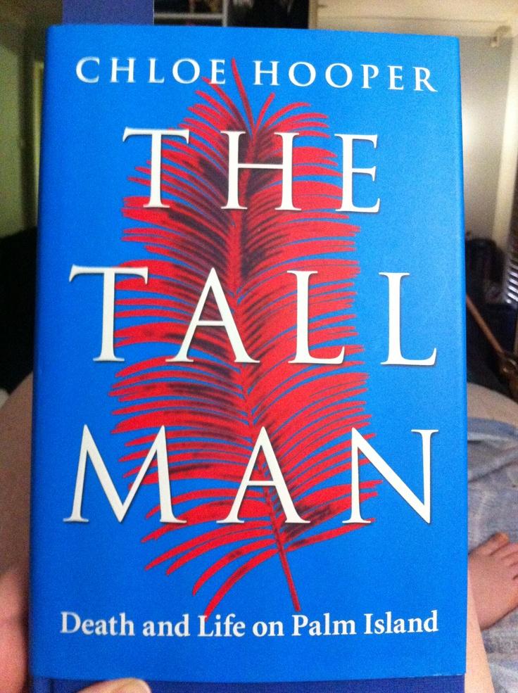 Holidays Day 2: The Tall Man by Chloe Hooper, extraordinarily good.