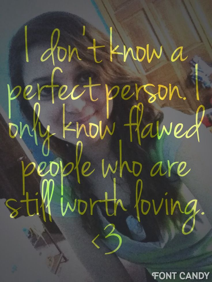 I don't know a perfect person