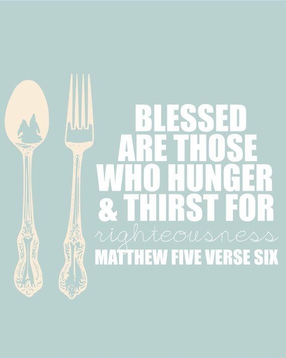 Kitchen scripture - Matt 5:6 would love to have framed for my kitchen someday!