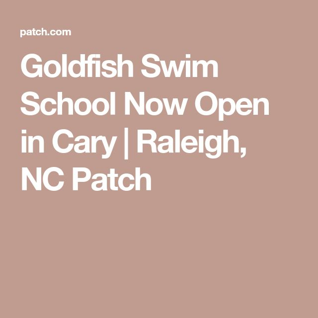 Goldfish Swim School Now Open in Cary | Raleigh, NC Patch
