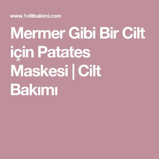 Mermer Gibi Bir Cilt için Patates Maskesi | Cilt Bakımı