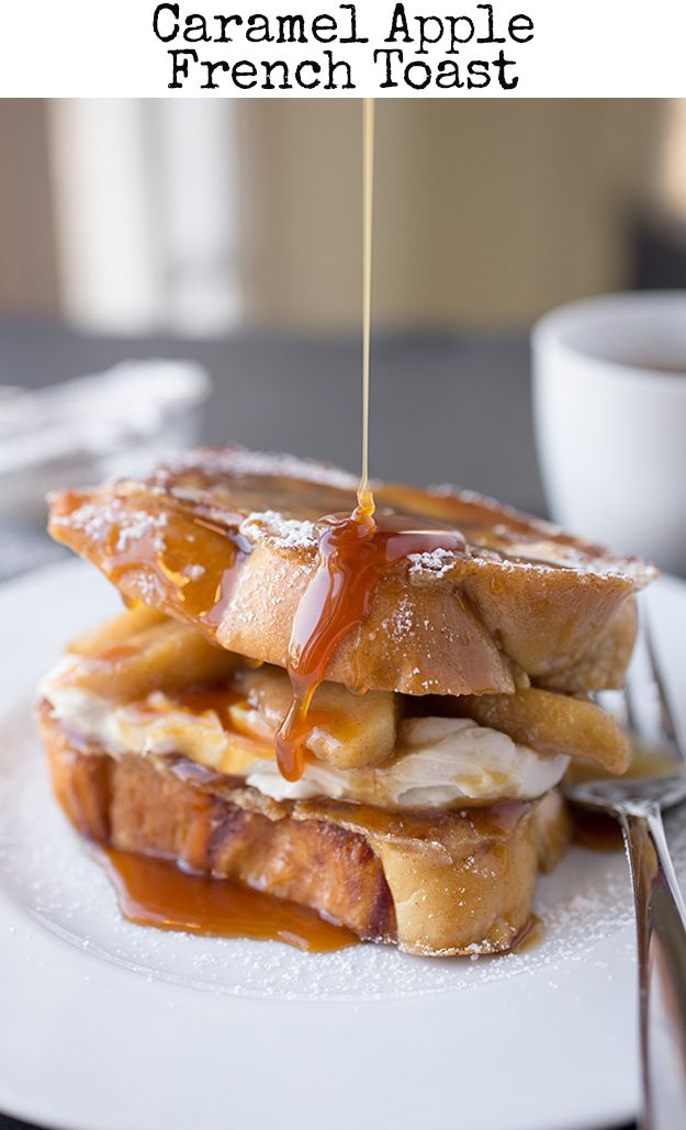 Caramel Apple French Toat - 31 Life-Changing Ways To Eat French Toast