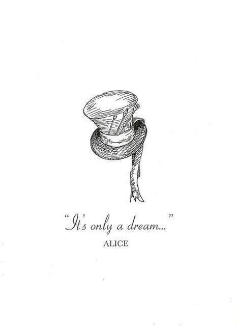 Alice in Wonderland quote - It's only a dream